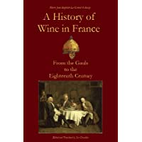A History of Wine in France from the Gauls to the Eighteenth Century (English Edition)