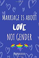 Marriage is about love not gender: a5 notebook, dotted, dot grid 120 pages