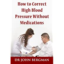How to Correct High Blood Pressure Without Medications