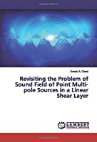 Revisiting the Problem of Sound Field of Point Multi-pole Sources in a Linear Shear Layer