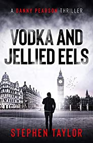 Vodka and Jellied Eels: Family honour must be upheld... (A Danny Pearson Thriller)