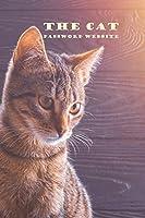 "THE CAT password website: password log book and internet password organizer : password book small 6"" x 9 : Password book"