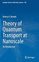 Theory of Quantum Transport at Nanoscale: An Introduction (Springer Series in Solid-State Sciences)