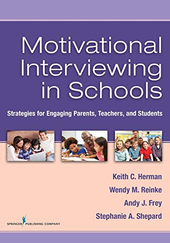 Download Motivational Interviewing in Schools: Strategies for Engaging Parents, Teachers, and Students 0826130720