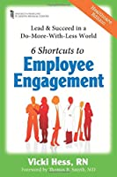 6 Shortcuts to Employee Engagement: Lead & Succeed in a Do-With-More-Less World - UM St. Joseph Medical Center