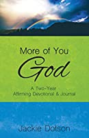 More of You God