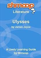Ulysses: Shmoop Literature Guide [並行輸入品]