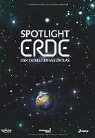 Spotlight Erde: Der Satelliten-Weltatlas