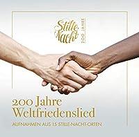 Stille Nacht - 200 Jahre Weltfriedenslied