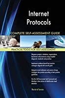 Internet Protocols Complete Self-Assessment Guide