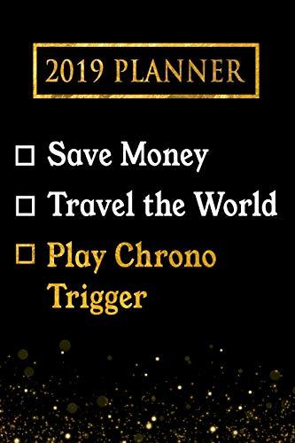 [画像:2019 Planner: Save Money, Travel The World, Play Chrono Trigger: Chrono Trigger 2019 Planner]