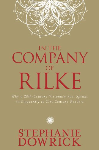 In the Company of Rilke: Why a 20th-Century Visionary Poet Speaks So Eloquently to 21st-Century Readers (Tarcher Master Mind Editions)