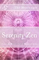 Serenity Zen: Peace At Heart, For A Peaceful Mind