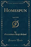 Homespun, Vol. 5: April 1930 (Classic Reprint)