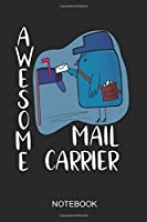 Awesome Mail Carrier Notebook: 6x9 110 Pages Lined Mail Carrier Journal for Mailmen