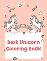 Best Unicorn Coloring Book: Best Coloring Book, Gift For Kids Ages 4-8 9-12