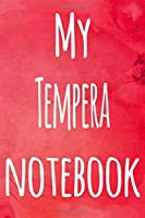 My Tempera Notebook: The perfect gift for the artist in your life - 119 page lined journal!