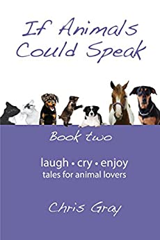 If Animals Could Speak: Book Two by [Gray, Chris]