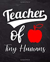 Teacher Of Tiny Humans: Teacher Planner Appreciation Notebook Or Journal