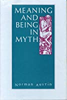 Meaning and Being in Myth