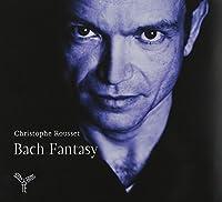 J.S. Bach: Fantasy (Fantasias Bwv901, 904, 922. Capriccio Bwv992 - Preludes & Fugues Bwv894, 902, 968, 898, 998, 999) by Christophe Rousset (2011-02-08)