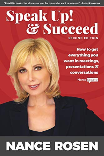 Download Speak Up! & Succeed: How to Get Everything You Want in Meetings, Presentations and Conversations 0978607864
