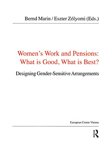Women's Work and Pensions: What is Good, What is Best?: Designing Gender-Sensitive Arrangements (Public Policy and Social Welfare) (English Edition)