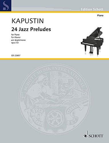 カプースチン: 24のジャズ・プレリュード Op.53/ショット・ミュージック社/マインツ/ピアノ・ソロ