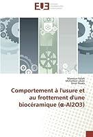 Comportement ? l'usure et au frottement d'une bioc?ramique (α-Al2O3) (French Edition)【洋書】 [並行輸入品]