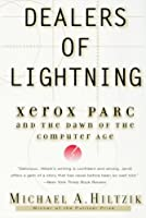Dealers of Lightning: Xerox PARC and the Dawn of the Computer Age