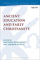 Ancient Education and Early Christianity (Library of New Testament Studies)