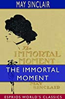The Immortal Moment: The Story of Kitty Tailleur (Esprios Classics)