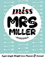 miss MRS MILLER Super-simple Weight Loss Planner & Journal: Food Log Journal with Diet Diary and Weight Loss Tracker Worksheets