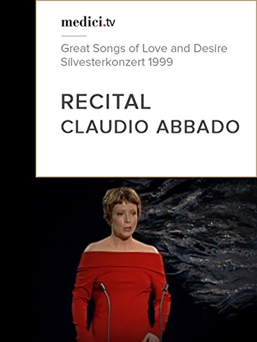 Claudio Abbado Recital - Great Songs of Love and Desire - Silvesterkonzert 1999