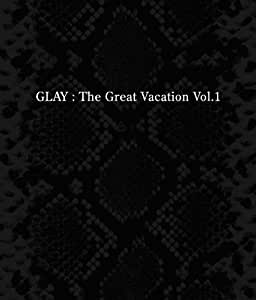 THE GREAT VACATION VOL.1~SUPER BEST OF GLAY~【通常盤】