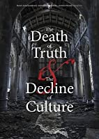 The Death of Truth and the Decline of Culture [並行輸入品]