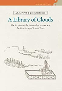 A Library of Clouds: The Scripture of the Immaculate Numen and the Rewriting of Daoist Texts (New Daoist Studies) (English Edition)