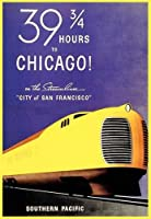 Train San Francisco to Chicago 39 3 / 4時間Southern Pacific American LargeヴィンテージポスターREPRO