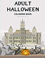Adult Halloween Coloring Book: Drawing Pages for the special time with horror ghost in variety character,creativity, mind relaxation. (Color Me)