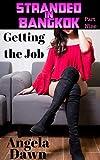 Stranded in Bangkok Part Nine: Getting the Job (English Edition)