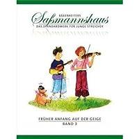 Frueher Anfang auf der Geige 3: Fruehes Duospiel. Taenze und Spielstuecke in verschiedenen Tonarten