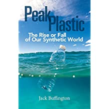 Peak Plastic: The Rise or Fall of Our Synthetic World