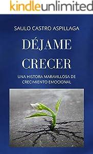 DÉJAME CRECER (Spanish Edition)