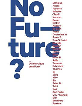 No Future?: 36 Interviews zum Punk (German Edition)