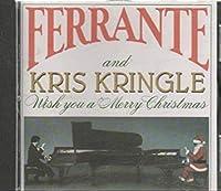 Ferrante & Kris Kringle Wish You a Merry Xmas