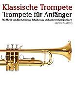 Klassische Trompete: Trompete Fuer Anfaenger. Mit Musik Von Bach, Strauss, Tchaikovsky Und Anderen Komponisten
