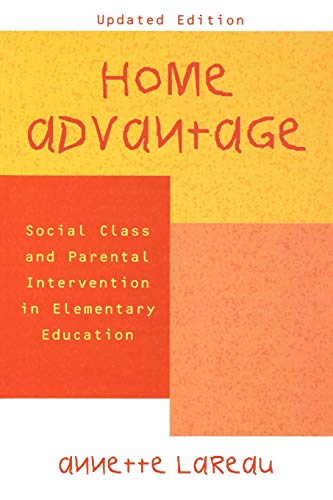 Download Home Advantage: Social Class and Parental Intervention in Elementary Education 0742501450