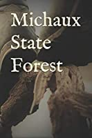 Michaux State Forest: Blank Lined Journal for Pennsylvania Camping, Hiking, Fishing, Hunting, Kayaking, and All Other Outdoor Activities