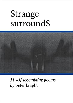 Strange SurroundS: 31 Self-Assembling Poems by [Knight, Peter]