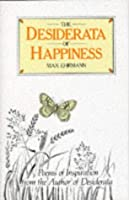 The Desiderata of Happiness by Max Ehrmann(1905-06-08)